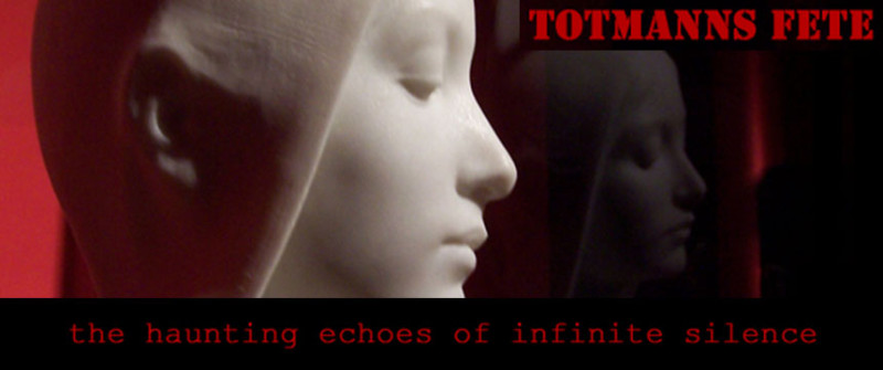TotMannsFete - the haunting echoes of infinite silence