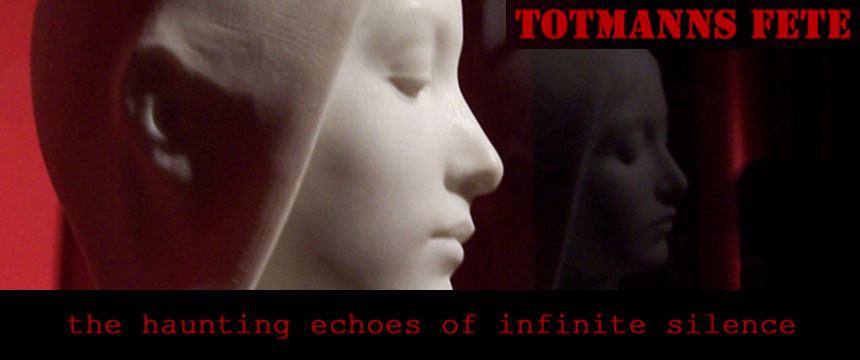 TotMannsFete – the haunting echoes of infinite silence